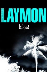 Richard Laymon - Island - A luxury holiday turns deadly.