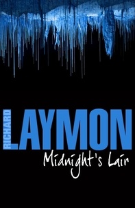 Richard Laymon - Midnight's Lair - A terrifying journey deep underground.
