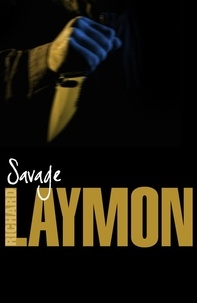 Richard Laymon - Savage - The horrors of the Ripper are brought to the New World….