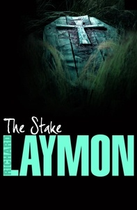 Richard Laymon - The Stake - A corpse holds deadly secrets….