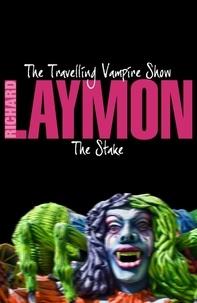 Richard Laymon - The Travelling Vampire Show & The Stake - Two thrilling vampire horror novels.