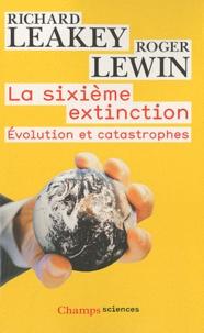 Richard Leakey et Roger Lewin - La sixième extinction - Evolution et catastrophes.
