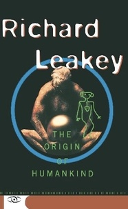 Richard Leakey - The Origin Of Humankind.