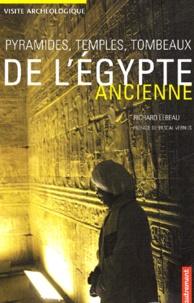 Richard Lebeau - Pyramides, temples, tombeaux de l'Egypte ancienne.