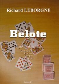 Richard Leborgne - Belote - Le règlement officiel des tournois, des championnats, des coupes et autres.