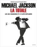 Richard Lecocq et François Allard - Michael Jackson, La Totale - Les 263 chansons et 41 clips expliqués.