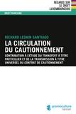 Richard Ledain Santiago - La circulation du cautionnement - Contribution à l'étude du transfert à titre particulier et de la transmission à titre universel du contrat de cautionnement.
