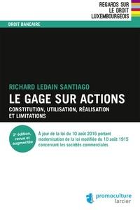Le gage sur actions- Constitution, utilisation, réalisation et limitations - Richard Ledain Santiago pdf epub