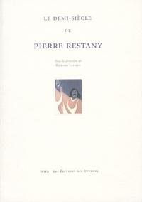 Richard Leeman - Le demi-siècle de Pierre Restany.
