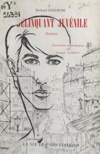 Richard Lefebvre et Roland Tanguy - Délinquant juvénile.