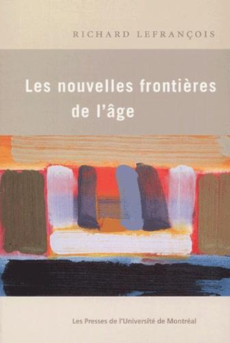 Richard Lefrançois - Les nouvelles frontières de l'âge.