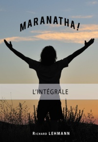 Richard Lehmann - Maranatha !.