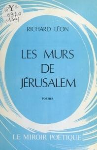 Richard Léon - Les Murs de Jérusalem.