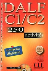 Richard Lescure et Samuelle Chenard - DALF C1/C2 - 250 activités. 1 CD audio MP3