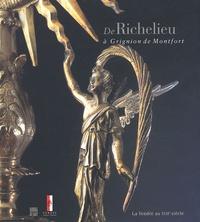 Richard Levesque - De Richelieu à Grignion de Montfort - La Vendée au XVIIe siècle.