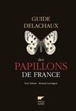 Richard Lewington et Tom Tolman - Guide Delachaux des papillons de France - 250 espèces décrites et illustrées.