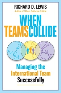 Richard Lewis - When Teams Collide - Managing the International Team Successfully.
