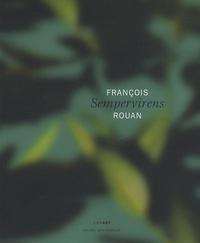 Richard Leydier - François Rouan - Sempervirens.