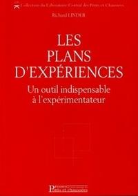 Richard Linder - Les plans d'expériences - Un outil indispensable à l'expérimentateur.