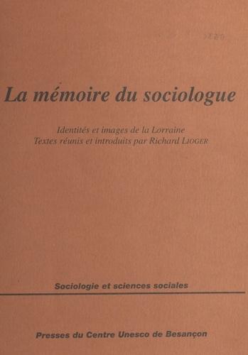 La mémoire du sociologue. Quelques images des identités lorraines