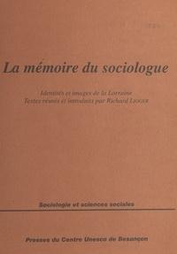 Richard Lioger - La mémoire du sociologue - Quelques images des identités lorraines.