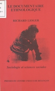 Richard Lioger - Le documentaire ethnologique.