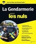 Richard Lizurey et Pascal Esteve - La gendarmerie pour les nuls.