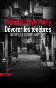 Ebooks téléchargement complet Dévorer les ténèbres  - Enquête sur la disparue de Tokyo 9782355847967 par Richard Lloyd Parry iBook