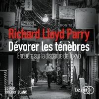 Richard Lloyd Parry et Paul Simon Bouffartigue - Dévorer les ténébres.