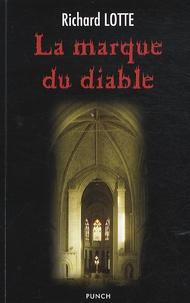 Richard Lotte - La marque du diable.