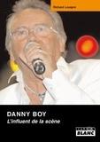 Richard Louapre - Danny Boy - L'influent de la scène.