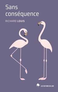 Richard Louis - Sans conséquence.