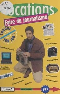 Richard Loyant et Etienne Moatti - Faire du journalisme.