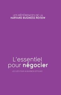 Richard Luecke et Michel Watkins - L'essentiel pour négocier.