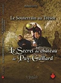 Richard Lueil - Le Souterrain au Trésor Le Secret du Château de Puy-Gaillard.