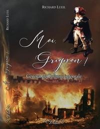 Richard Lueil - Moi, grignon ! - Général de colonne infernale.