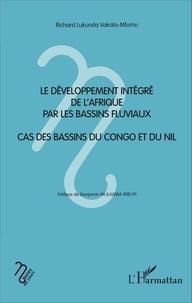 Le développement intégré de lAfrique par les bassins fluviaux - Cas des bassins du Congo et du Nil.pdf
