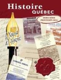 Richard M. Bégin et MariFrance Charette - Histoire Québec  : Histoire Québec. , Printemps 2016.