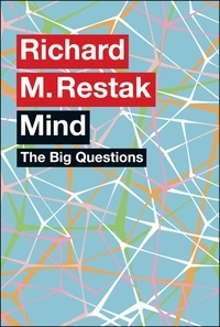 Richard M. Restak - The Big Questions: Mind.