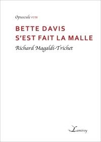 Richard Magaldi-Trichet - Bette Davis s'est fait la malle.