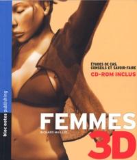 Richard Maillot - Femmes 3D - Etudes de cas, conseils et savoir-faire. 1 Cédérom