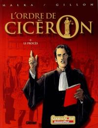 Richard Malka et Paul Gillon - L'ordre de Cicéron Tome 1 : Le procès.
