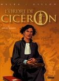 Richard Malka et Paul Gillon - L'ordre de Cicéron Tome 2 : Mis en examen.