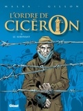 Richard Malka et Paul Gillon - L'ordre de Cicéron Tome 3 : Le survivant.