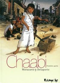 Richard Marazano et Xavier Delaporte - Chaabi Tome 1 : La révolte.