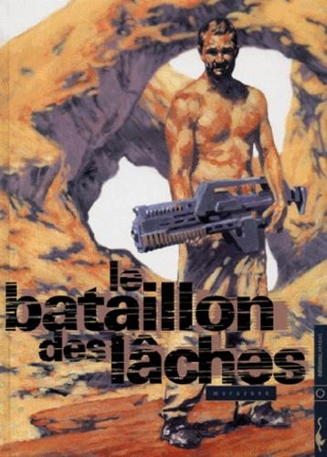 Richard Marazano - Le bataillon des lâches.