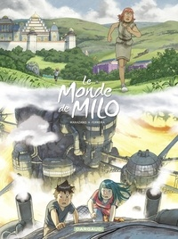 Richard Marazano et Christophe Ferreira - Le Monde de Milo  - tome 9 - L'Esprit et la Forge.
