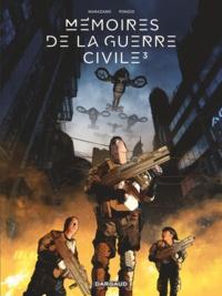 Richard Marazano et Jean-Michel Ponzio - Mémoires de la guerre civile Tome 3 : .