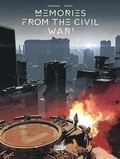 Richard Marazano et Jean-Michel Ponzio - Memories from the Civil War - Volume 1.