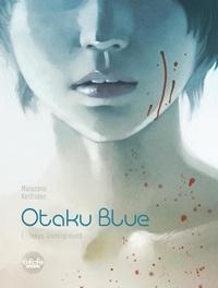 Richard Marazano et Malo Kerfriden - Otaku Blue 1. Tokyo Underground.